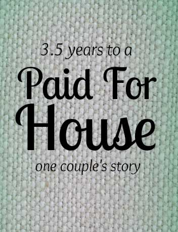 How one couple paid off their house in 3.5 years