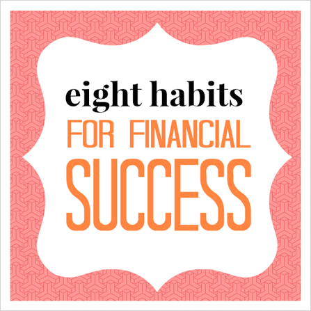 8 habits for financial success that anyone can do