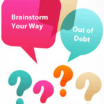 Brainstorm Your Way Out of Debt