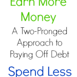 Earn More Money and Spend Less: A Two-Pronged Approach to Paying Off Debt