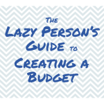 The Lazy Person's Guide to Creating a Budget